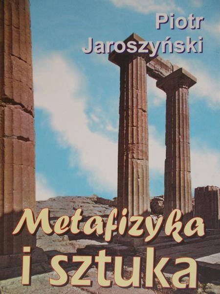 Jaroszyński Piotr - Metafizyka i sztuka
