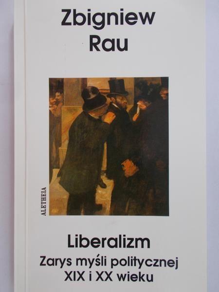 Rau Zbigniew - Liberalizm
