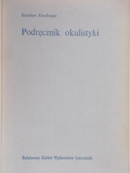 Altenberger Stanisław - Podręcznik okulistyki
