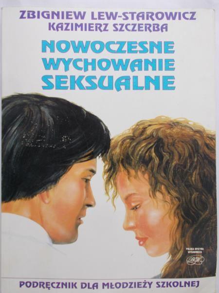 Lew-Starowicz Zbigniew - Nowoczesne wychowanie seksualne
