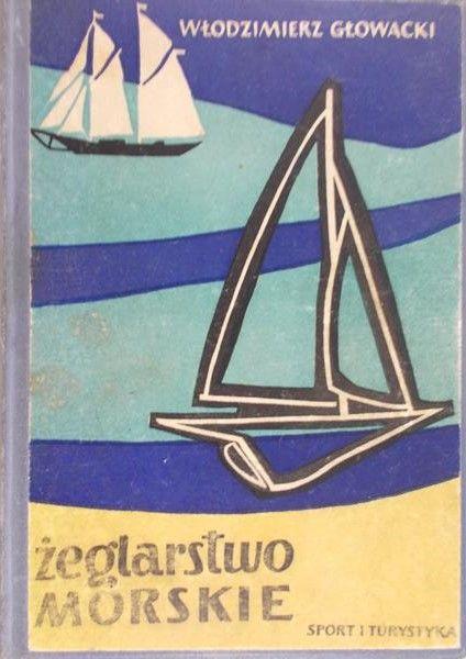 Głowacki Włodzimierz - Żeglarstwo morskie