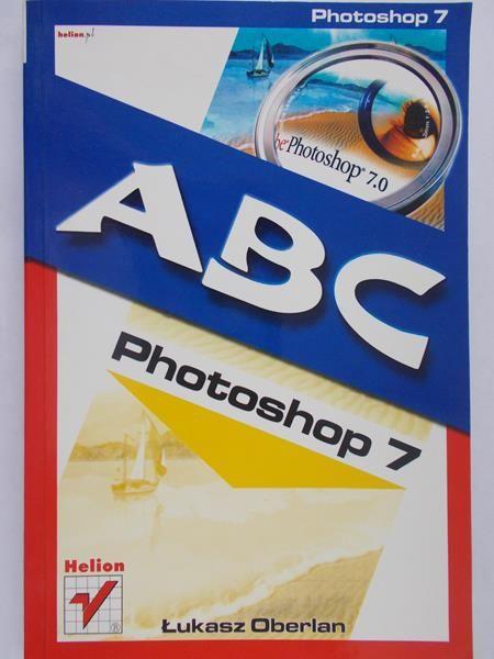 Oberlan Łukasz - ABC Photoshop 7