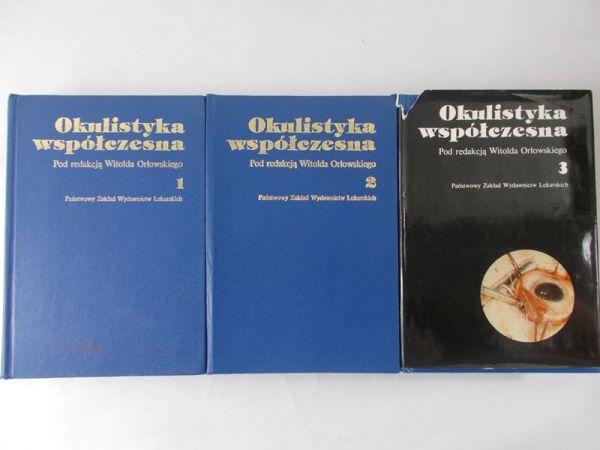 Orłowski Witold (red.) - Okulistyka współczesna, T. I-III