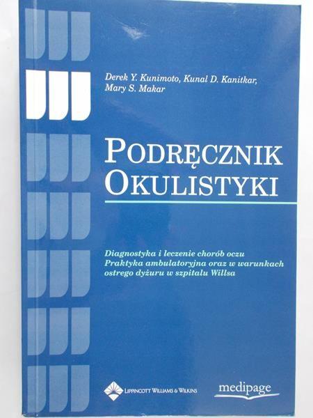 Kunimoto Derek Y. - Podręcznik okulistyki