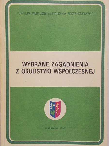 Czechowicz-Janicka K. - Wybrane zagadnienia z okulistyki współczesnej