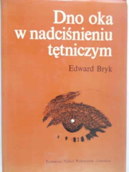 Bryk Edward - Dno oka w nadciśnieniu tętniczym