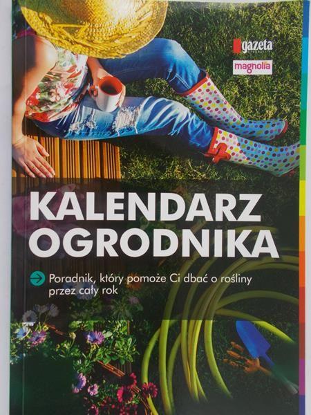 Dąbrowska Anna (red.) - Kalendarz ogrodnika