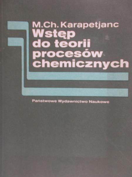 Karapetjanc M. Ch. - Wstęp do teorii procesów chemicznych