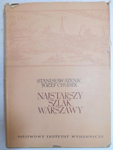 Szenic Stanisław - Najstarszy szlak Warszawy