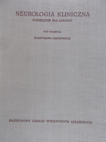 Jakimowicz Władysław  - Neurologia kliniczna. Podręcznik dla lekarzy