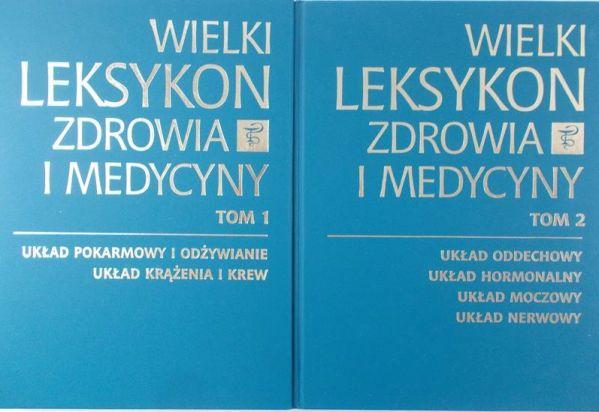 Warowny Małgorzata (red) - Wielki leksykon zdrowia i medycyny, Tom I-II