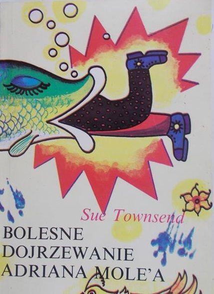 Townsend Sue - Bolesne dojrzewanie Adriana Mole'a