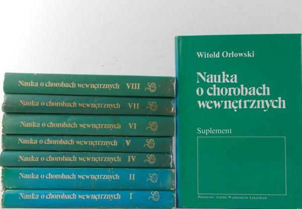 Orłowski Witold - Nauka o chorobach wewnętrznych, Tom I - VIII / Suplement