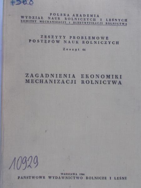 Dmitrewski J. - Zagadnienia ekonomiki mechanizacji rolnictwa, zeszyt 44