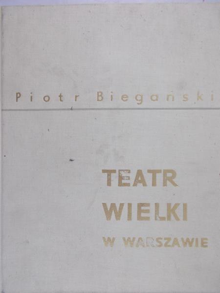 Biegański Piotr - Teatr Wielki w Warszawie