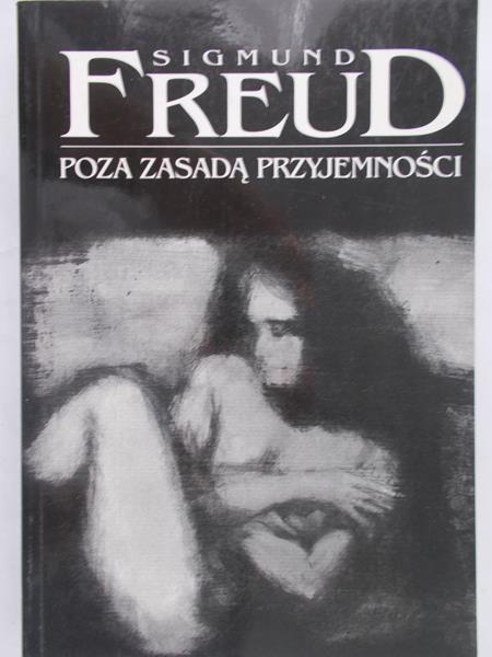 Freud Sigmund - Poza zasadą przyjemności