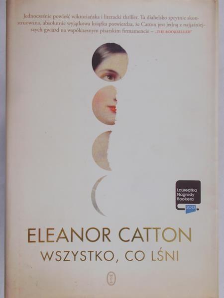 Catton Eleanor - Wszystko, co lśni