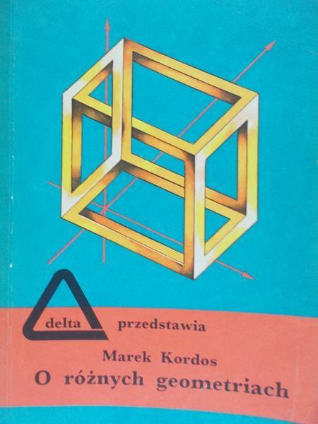 Kordos Marek - O różnych geometriach