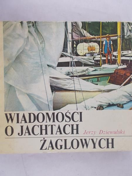 Dziewulski Jerzy - Wiadomości o jachtach żaglowych
