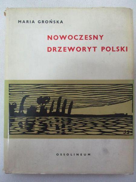 Grońska Maria - Nowoczesny drzeworyt Polski