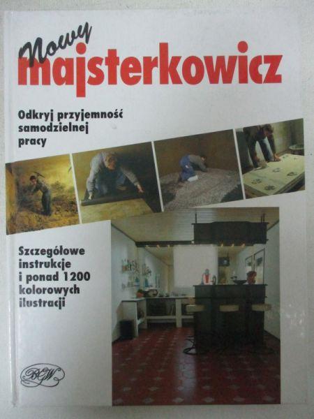 Bartkowska Sylwia (red.) - Nowy majsterkowicz