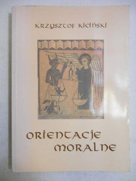 Kiciński Krzysztof  - Orientacje moralne. Próba typologii