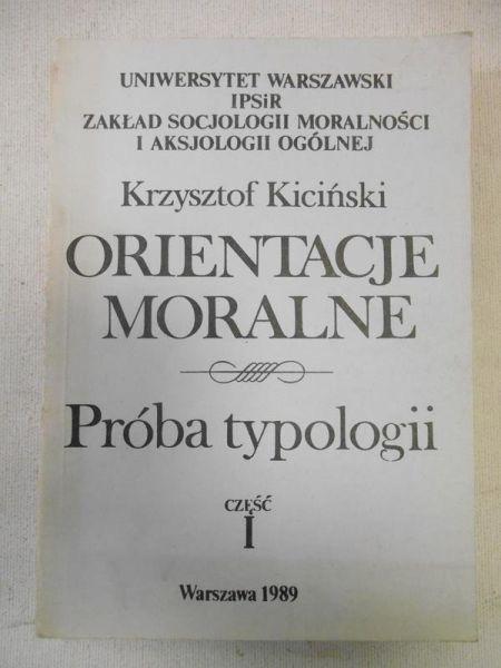 Kiciński Krzysztof - Orientacje moralne. Próba typologi