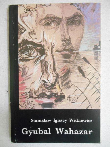 Witkiewicz Stanisław Ignacy - Gyubal Wahazar