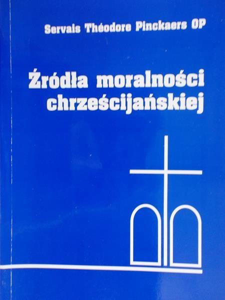 Pinckaers Servais Theodore - Źródła moralności chrześcijańskiej