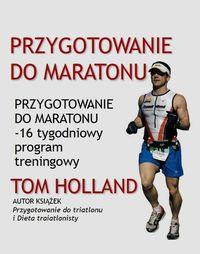 Holland Tom - Przygotowanie do maratonu