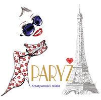 Luboń Anna - Paryż. Kreatywność i relaks