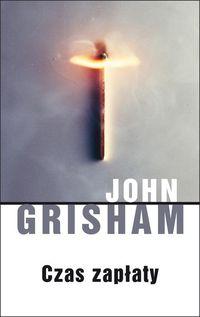 Grisham John - Czas zapłaty