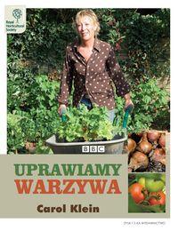 Klein Carol - Uprawiamy warzywa