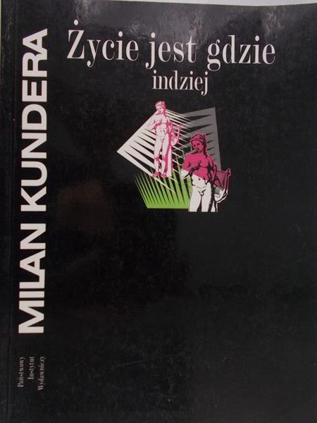Kundera Milan - Życie jest gdzie indziej