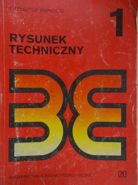 Paprocki Krzysztof - Rysunek techniczny, tom 1