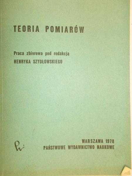 Szydłowski Henryk (red.) - Teoria pomiarów