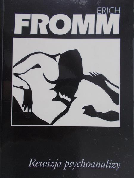 Fromm Erich - Rewizja psychoanalizy
