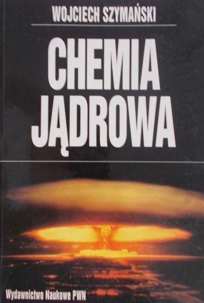 Szymański Wojciech - Chemia jądrowa