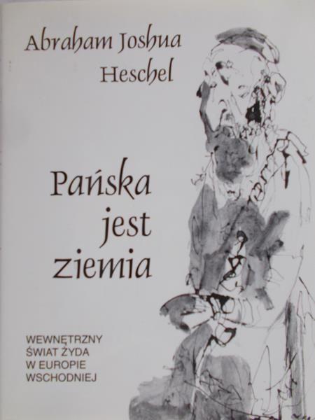 Heschel Abraham Joshua - Pańska jest ziemia