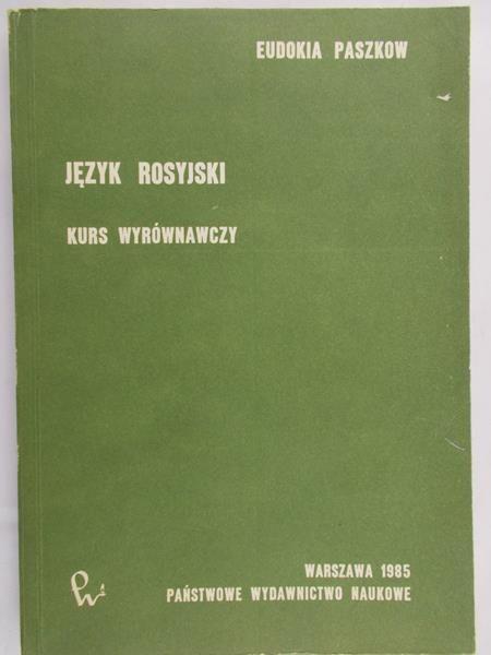 Paszkow Eudokia - Język rosyjski. Kurs wyrównawczy