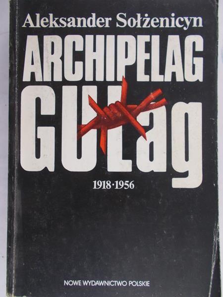 Aleksander Sołżenicyn - Archipelag Gułag 1918 -1956, Tom I