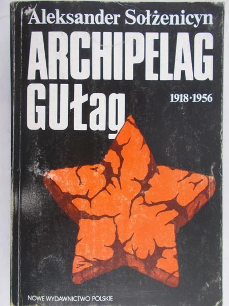 Aleksander Sołżenicyn - Archipelag Gułag 1918 -1956, Tom III