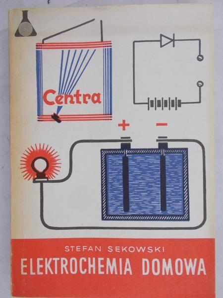 Sękowski Stefan - Elektrochemia domowa