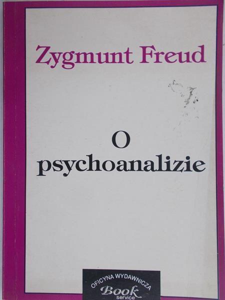 Freud Zygmunt - O psychoanalizie