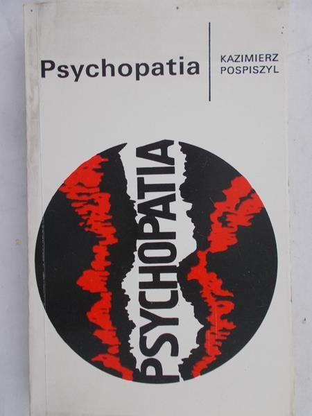 Pospiszyl Kazimierz - Psychopatia