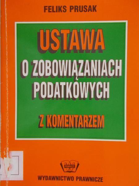 Prusak Feliks - Ustawa o zobowiązaniach podatkowych z komentarzem