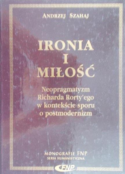 Szahaj Andrzej - Ironia i miłość