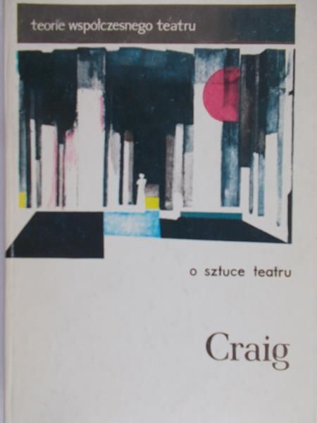 Craig E. G. - O sztuce teatru