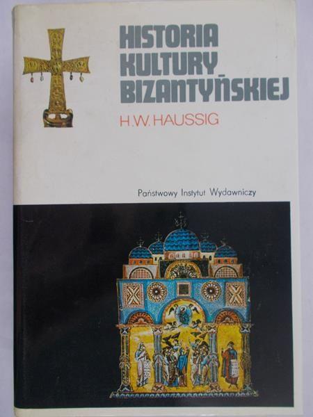 Haussig Hans-Wilhelm - Historia Kultury Bizantyńskiej