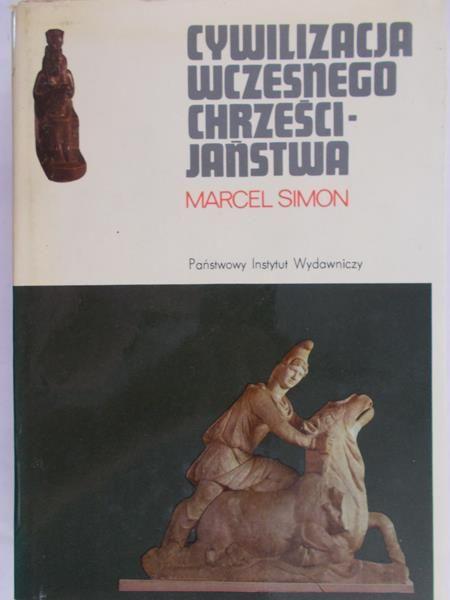 Simon Marcel - Cywilizacja wczesnego chrześcijaństwa